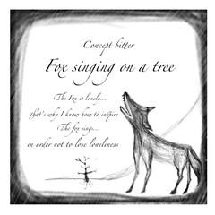 暮らし 【木に歌いかける狐】  狐は孤独だ。  …